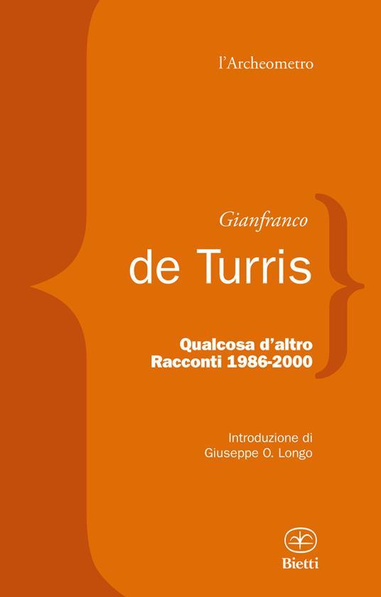 Qualcosa d'altro. Racconti 1986-2000 - Gianfranco De Turris - copertina