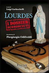 Lourdes. I dossier sconosciuti - Luigi Garlaschelli - copertina