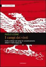I campi dei vinti. Civili e militari nei campi di concentramento alleati in Italia (1944-46)