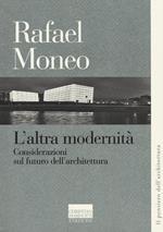 L' altra modernità. Considerazioni sul futuro dell'architettura
