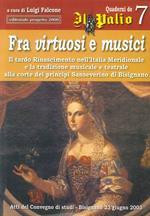 Fra virtuosi e musici. Il tardo Rinascimento nell'Italia meridionale e la tradizione musicale e teatrale alla corte dei principi Sanseverino di Bisignano