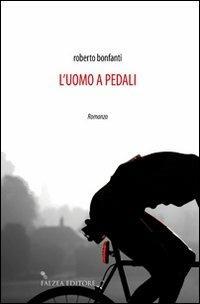 L' uomo a pedali - Roberto Bonfanti - copertina