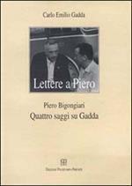 Lettere a Piero-Quattro saggi su Gadda