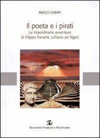 Il poeta e i pirati. Le straordinarie avventure di Filippo Pananti, schiavo ad Algeri - Paolo Ciampi - copertina