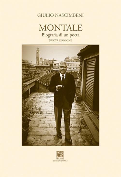 Montale, biografia di un poeta. Nuova ediz. - Giulio Nascimbeni - copertina
