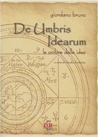 De umbris idearum. Le ombre delle idee - Giordano Bruno - copertina