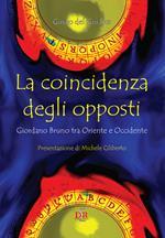 La coincidenza degli opposti. Giordano Bruno tra Oriente e Occidente