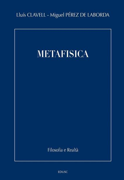 Metafisica - Lluís Clavell,Miguel Pérez de Laborda - ebook