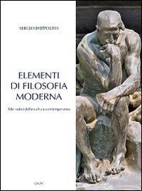 Elementi di filosofia moderna. Alle radici della cultura contemporanea  - Sergio D'Ippolito - copertina