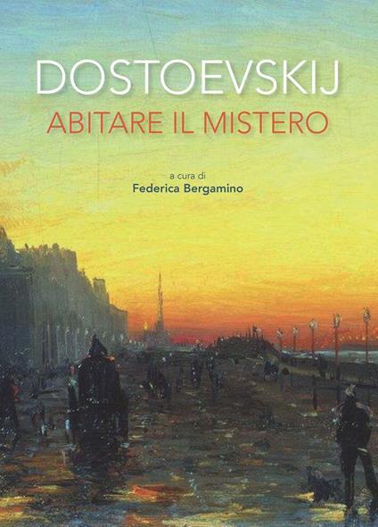 Dostoevskij. Abitare il mistero - Federica Bergamino - ebook