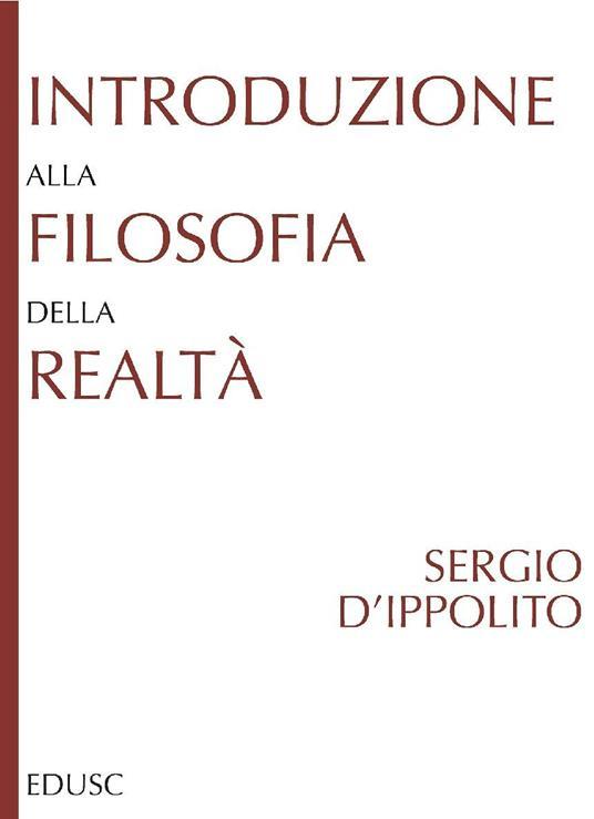 Introduzione alla filosofia della realtà - Sergio D'Ippolito - ebook
