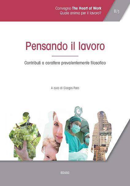 Atti del Convegno «The heart of work» (Roma, 19-20 ottobre 2017). Vol. 2 - Giorgio Faro - ebook