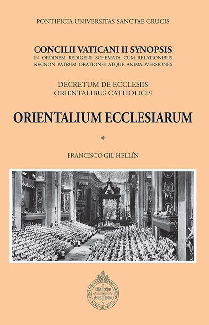 Orientalium ecclesiarum. Concilii Vaticani II synopsis. Declaratio de ecclesiis orientalibus catholicis - Francisco Gil Hellín - copertina