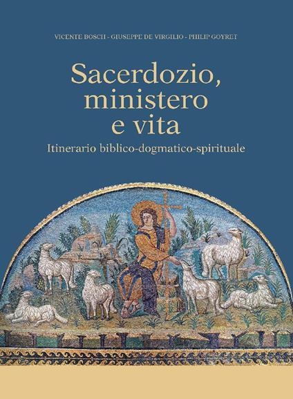 Sacerdozio, ministero e vita. Itinerario biblico-dogmatico-spirituale - Vicente Bosch,Giuseppe De Virgilio,Philip Goyret - ebook