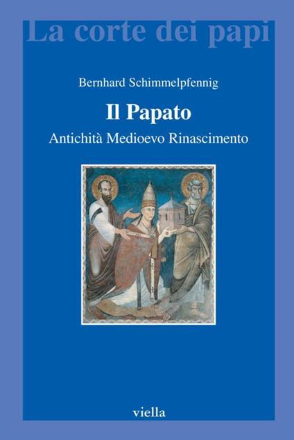 Il papato. Antichità, Medioevo, Rinascimento - Roberto Paciocco,Bernhard Schimmelpfennig - ebook