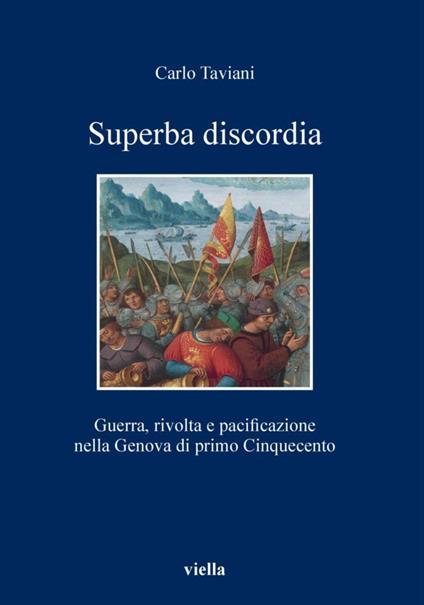 Superba discordia. Guerra, rivolta e pacificazione nella Genova di primo Cinquecento - Carlo Taviani - ebook