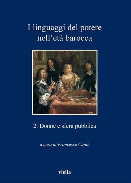 I linguaggi del potere nell'età barocca. Vol. 2 - Francesca Cantù - ebook