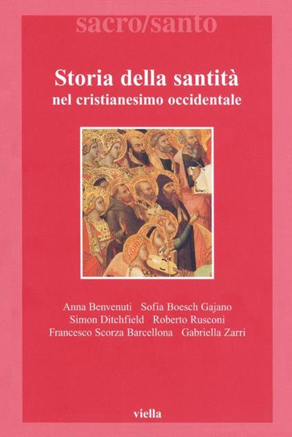 Storia della santità nel cristianesimo occidentale - Anna Benevenuti,Sofia Boesch Gajano,Simon Ditchfield,Roberto Rusconi - ebook