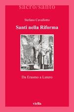 Santi nella riforma. Da Erasmo a Lutero