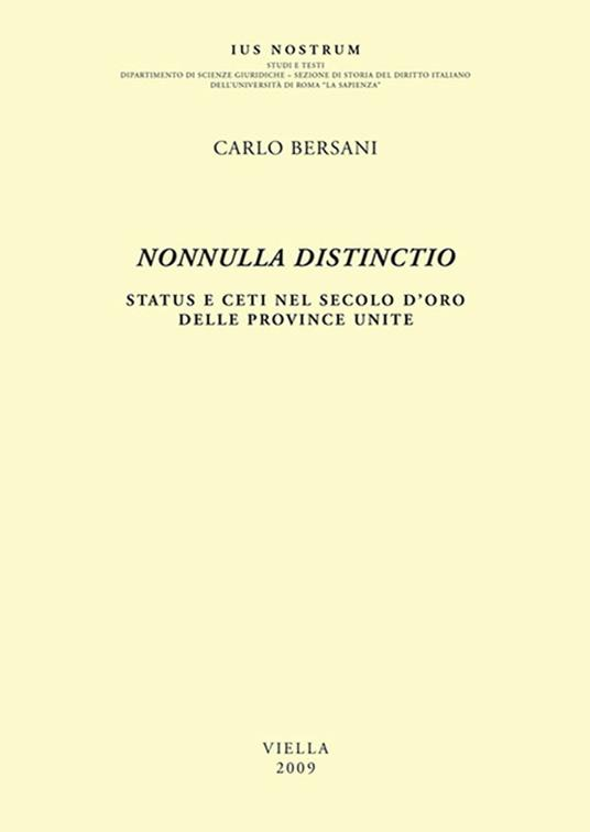 Nonnulla distincitio. Status e ceti nel secolo d'oro delle Province Unite - Carlo Bersani - ebook