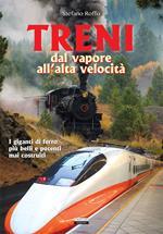 Treni. Dal vapore all'alta velocità
