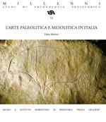 L' arte paleolitica e mesolitica in Italia. Nuova ediz.