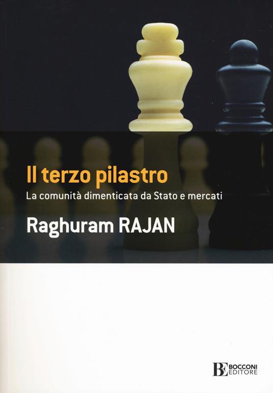 Il terzo pilastro. La comunità dimenticata da stato e mercati - Raghuram G. Rajan - copertina