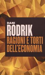 Ragioni e torti dell'economia