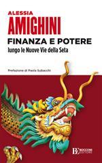 Finanza e potere lungo le Nuove Vie della Seta