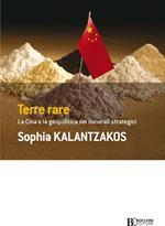 Terre rare. La Cina e la geopolitica dei minerali strategici