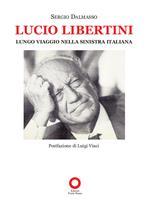 Lucio Libertini. Lungo viaggio nella sinistra italiana