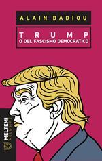 Trump o del fascismo democratico