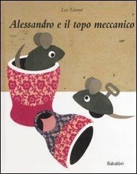 Alessandro e il topo meccanico - Leo Lionni - copertina