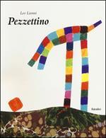 Pezzettino. Ediz. illustrata