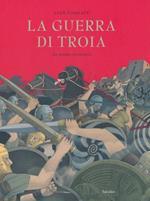 La guerra di Troia. Che sempre ricomincia