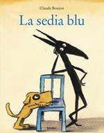 La sedia blu. Ediz. illustrata
