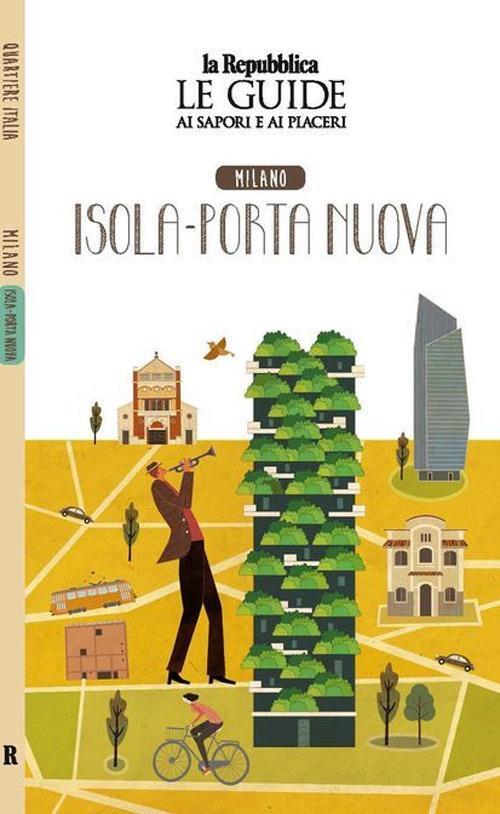Milano. Isola-Porta nuova. Le guide ai sapori e ai piaceri - copertina