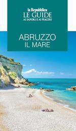 Abruzzo il mare. Le guide ai sapori e ai piaceri