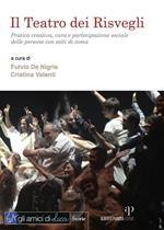 Il teatro dei Risvegli. Pratica creativa, cura e partecipazione sociale delle persone con esiti di coma