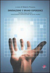 Innovazione e Brand Experience. Sensitive Space System: comunicazione multisensoriale nel punto vendita - copertina
