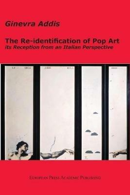 The Re-identification of Pop Art: its Reception from an Italian Perspective - Ginevra Addis - copertina