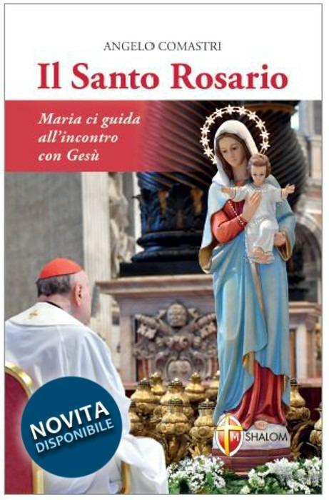 Il santo rosario. Maria ci guida all'incontro con Gesù - Angelo Comastri - copertina