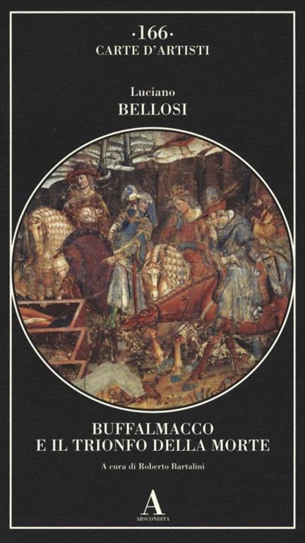Buffalmacco e il trionfo della morte. Ediz. illustrata - Luciano Bellosi - copertina