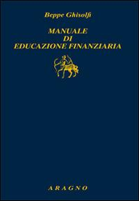 Manuale di educazione finanziaria - Beppe Ghisolfi - copertina