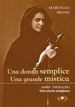 Una donna semplice. Una grande mistica. Maria Tartaglino. Una storia astigiana