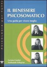 Il benessere psicosomatico. Una guida per vivere meglio