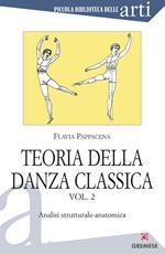 Teoria della danza classica. Vol. 2: Analisi strutturale-anatomica.