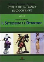 Storia della danza in Occidente. Vol. 2: Il Settecento e l'Ottocento.