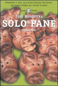Solo pane - Judi Hendricks - copertina