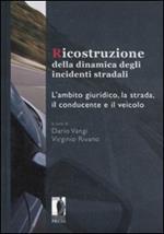 Ricostruzione della dinamica degli incidenti stradali. L'ambito giuridico, la strada, il conducente e il veicolo